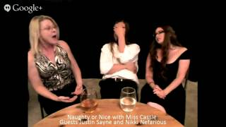 Naughty or Nice with Miss Cassie  Guests: Justin Sayne & Nikki Nefarious Part 1