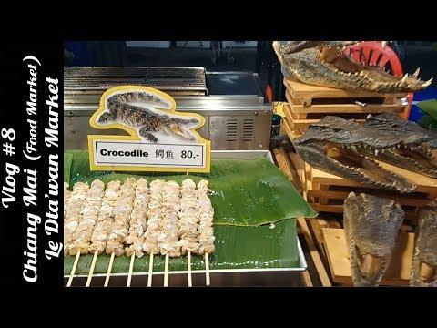 Travel Tuber Vlog # 8 || Chiang Mai (Food Market) || Le Dta'wan Market