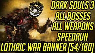 DS3 Every Weapon Every Boss Speedrun (Lothric War Banner) (54/180)