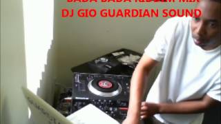 BADA BADA RIDDIM MIX (LIVE){DJ GIO GUARDIAN}