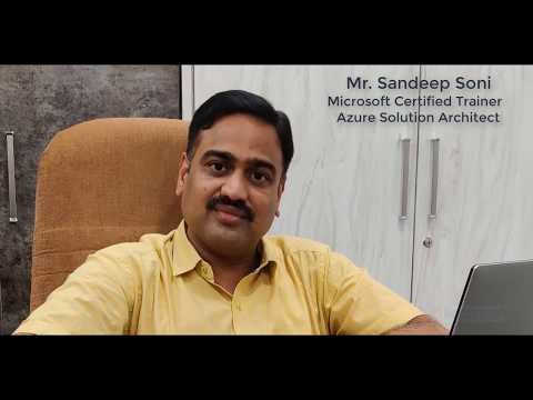 Azure Training And Azure Certification - By Mr. Sandeep Soni, Azure Solution Architect, MCT