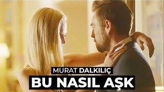 Murat Dalkılıç - Bu Nasıl Aşk (Official - HD)