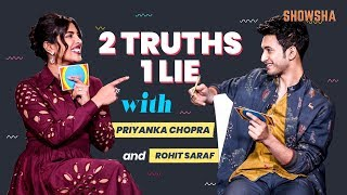 Priyanka Chopra, Rohit Saraf Take Up 2 Truths, 1 Lie Challenge | The Sky Is Pink | SHOWSHA