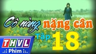 thvl  co nang nang can - tap 18