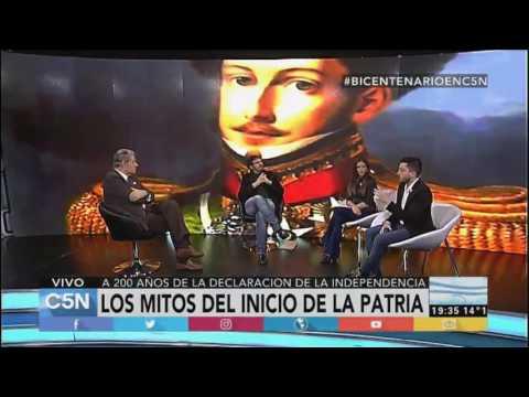 C5N - Bicentenario: Felipe Pigna cuenta sobre los mitos del inicio de la Patria