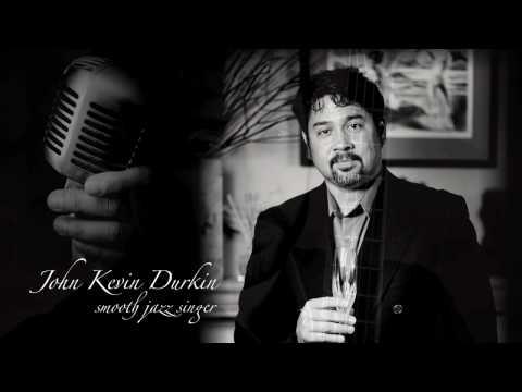 John Kevin Durkin - Smooth Jazz Singer
