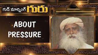 Pressure  Good Morning Guru  Sadhguru Latest Motivational Videos  Abn Telugu