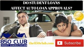 Get The FICO Up Saturday - Do Student Loans Affect Auto Loan Approvals? - 850 Club