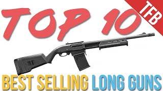 Top 10 Bestselling Rifles and Shotguns (Summer 2018)