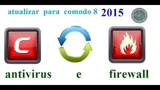 atualizar antivírus COMODO  e também firewall versão 7.0 para versão 8.0 antivirus v2014 para v 2015