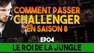 COMMENT JE VAIS PASSER CHALLENGER EN SAISON 8? EP04 LE ROI DE LA JUNGLE