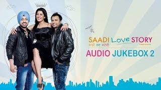 Saadi Love Story - Jukebox 2 | Full Songs