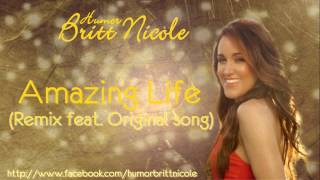 Britt Nicole - Amazing Life (Remix feat. Original song)