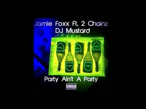 Jamie Foxx Feat. 2 Chainz - Party Aint A Party (Prod. By DJ Mustard) (+ Download Link)