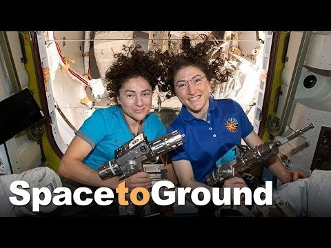 Space to Ground: History Made: 10/18/2019
