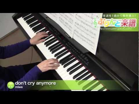 don't cry anymore / miwa(ピアノソロ用) - YouTube