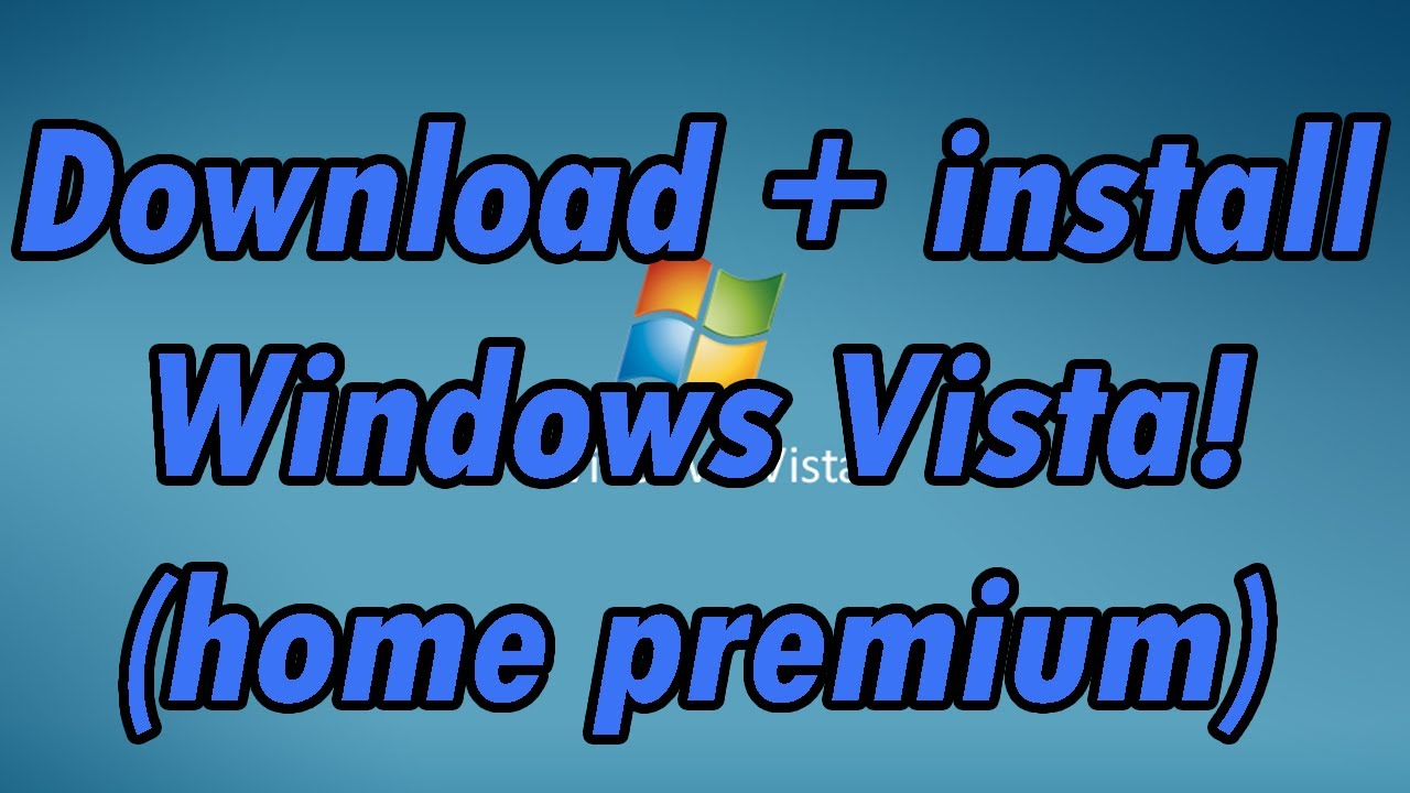 Windows vista home premium iso download 32 bit 64 bit webforpc.