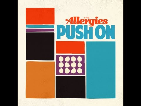 The Allergies – Push On