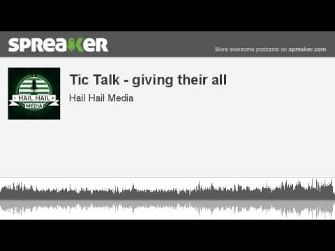Tic Talk - giving their all (made with Spreaker)