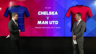 Chelsea v Manchester United - FA Cup Preview