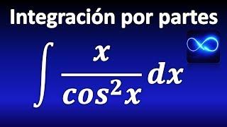 Integración por partes: integral de x entre coseno al cuadrado