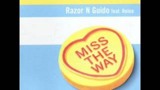 Razor N Guido feat. Reina Miss The Way Main Mix