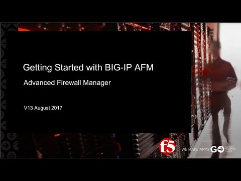 F5 BIG IP AFM | Getting Started with BIG IP Advanced Firewall Manager (AFM)