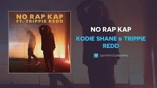 Kodie Shane & Trippie Redd - NO RAP KAP (AUDIO)