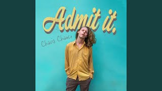 """Admit It"" by Chavis Chance"