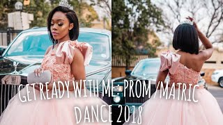 GRWM PROM 2018 | MATRIC DANCE 2018 | South African YouTuber | OG Parley
