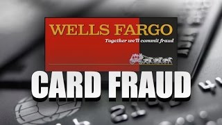 WELLS FARGO CARD FRAUD?