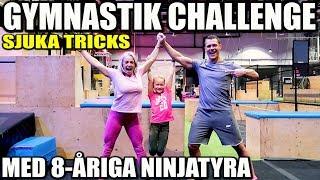 GYMNASTIK CHALLENGE MED 8-ÅRIGA NINJATYRA *SJUKA TRICKS*