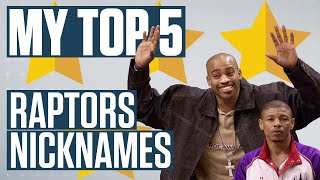 What Are The Top 5 Raptors Nicknames Of All-time? | My Top 5