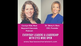 Everyday Leaders & Leadership with Eyes Wide Open - With Dr. Ginny A. Baro & Carolyn Kiel