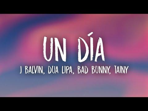 J Balvin, Dua Lipa, Bad Bunny, Tainy – UN DÍA (ONE DAY) Lyrics/Letra