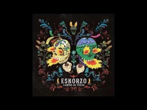 ESKORZO - Camino de fuego [Disco Completo]