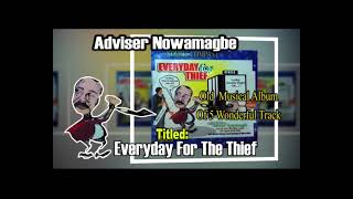 Adviser Nowamagbe Old  Musical Album Of 5 Wonderful Track Titled Everyday For The Thief