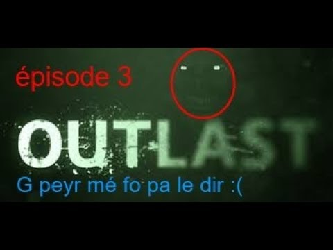 LET´S PLAY OUTLAST EP 3 - G peyr mé fo pa le dir ok ? (feat I_RoX AKG)