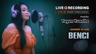 BENCI - Yuyun Yuanita [COVER] Lagu Dangdut Lawas Musik Terbaru 2021 🔴 DPSTUDIOPROD