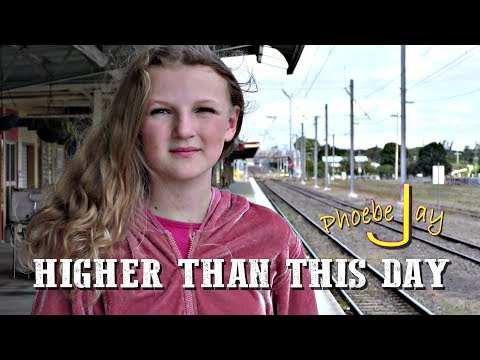 Phoebe Jay - Higher Than This Day (Official)