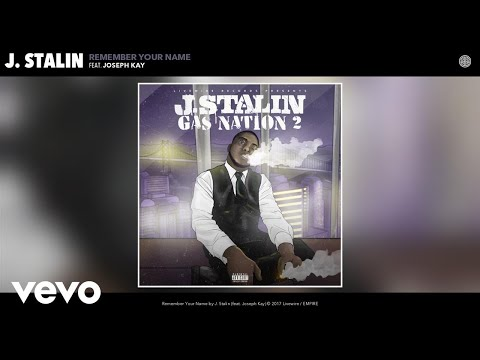 J. Stalin - Remember Your Name (Audio) ft. Joseph Kay