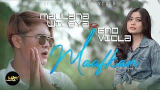 Download lagu Maulana Wijaya Feat Eno Viola Maafkan