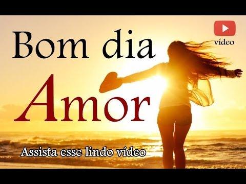 Bom Dia Amor Bom Dia Especial Amor Youtube