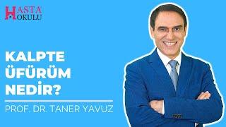Kalpte Üfürüm Nedir?   Prof.Dr. Taner Yavuz