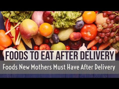 Foods To Eat After Delivery - Foods New Mothers Must Have After Delivery