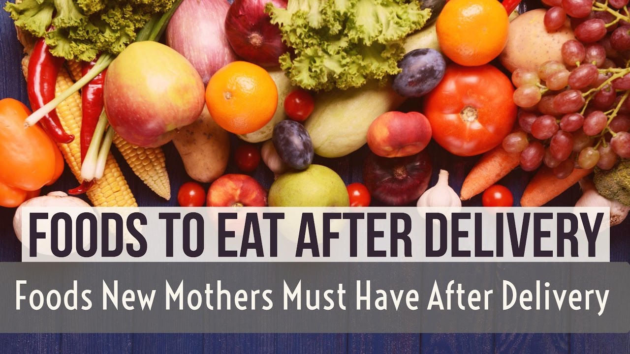 Foods to eat after delivery foods new mothers must have after foods to eat after delivery foods new mothers must have after delivery forumfinder Choice Image