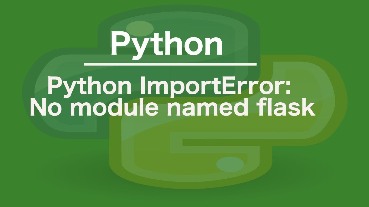 Python importerror no module named flask youtube python importerror no module named flask malvernweather