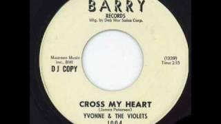 Yvonne & The Violets - Cross My Heart