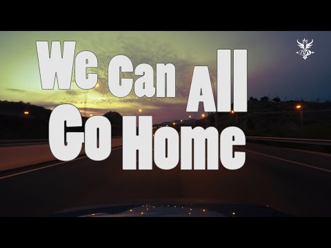 We Can All Go Home (Lyric Video)