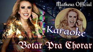 Baixar Botar Pra Chorar (Karaoke Version) - Joelma